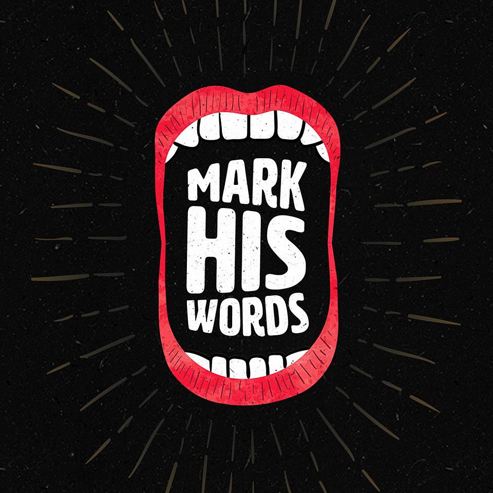 Mark His Words