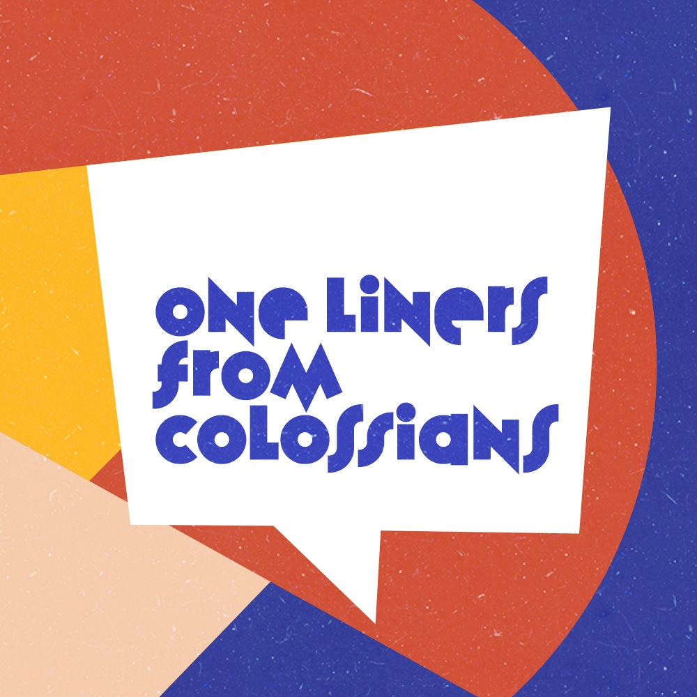 One Liners From Colossians